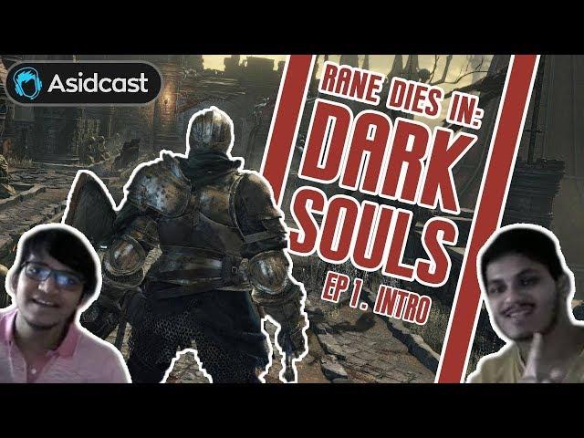 Rane Dies In: Dark Souls 3 | Ep #1