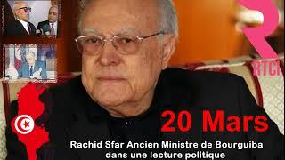 Rachid Sfar, ancien ministre de Bourguiba dans une lecture politique à l'occasion du 20 mars