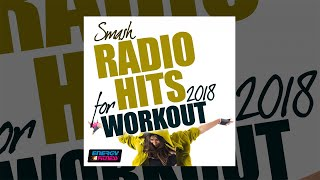 E4F - Smash Radio Hits 2018 For Workout - Fitness &amp Music 2018