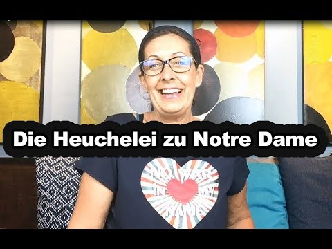 Die Heuchelei zu #NotreDame