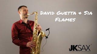 Baixar David Guetta & Sia - Flames [Saxophone Cover] by JK Sax (Juozas Kuraitis)
