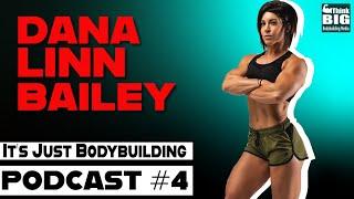 DANA LINN BAILEY - IT'S JUST BODYBUILDING EP4 - DUSTY HANSHAW, RON PARTLOW - IFBB INTERVIEW