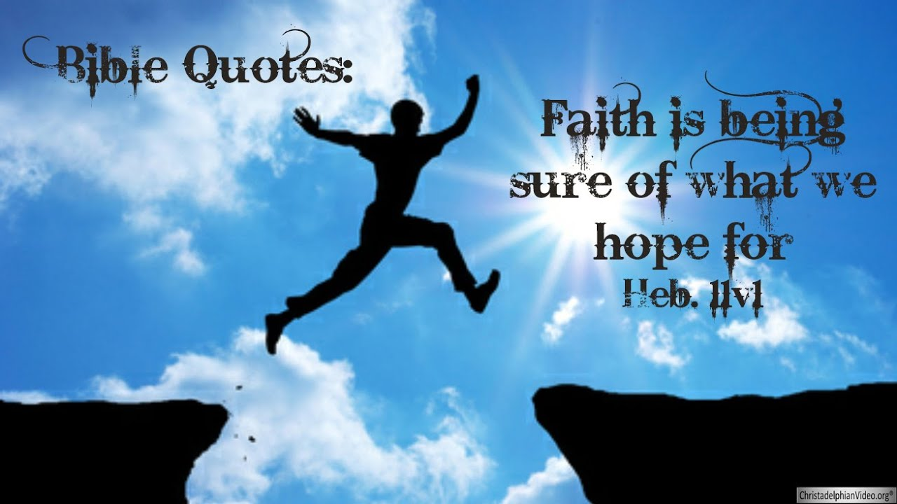 Bible Quotes About Faith Bible Quotes Faith Is Being Sure Of What We Hope For  Youtube