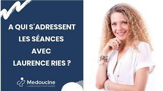 A qui s'adressent les séances avec Laurence RIES ?