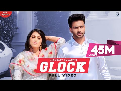 Glock By Mankirt Aulakh Official Song Latest Punjabi Songs 2019  Gk Digital  Geet