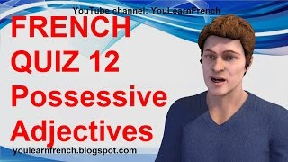 FRENCH QUIZ 12 - TEST French POSSESSIVE ADJECTIVES Les adjectifs possessifs en français