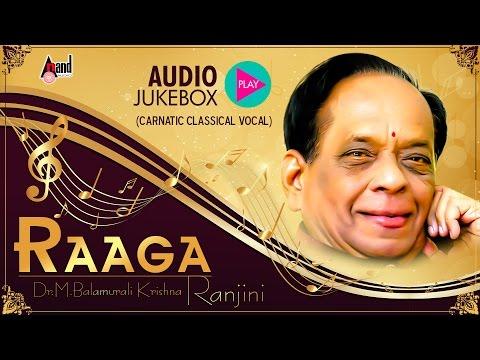 Raga Ranjini | Carnatic Classical Music Vocal  Audio Jukebox | Sung By : Dr.Balamuralikrishna