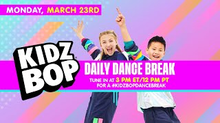 KIDZ BOP Daily Dance Break [Monday, March 23rd]