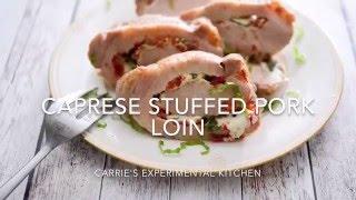 Caprese Stuffed Pork Loin