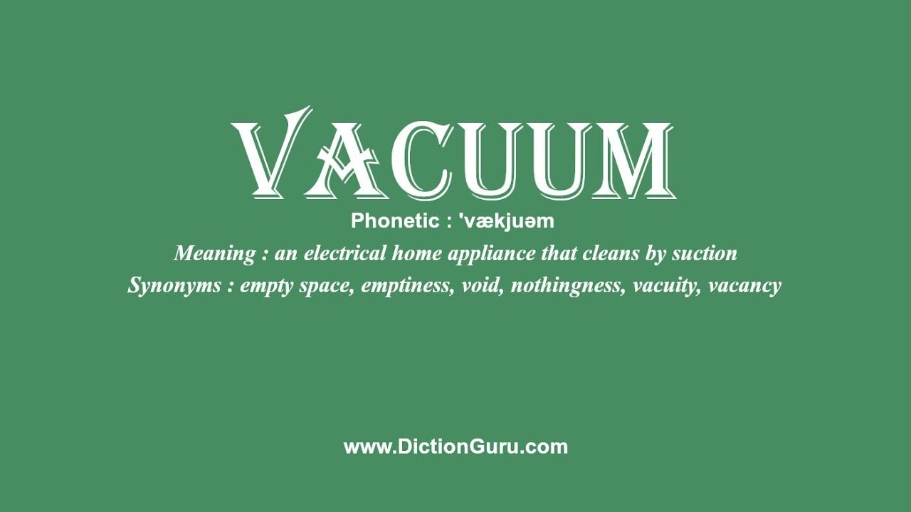 How To Pronounce Vacuum With Meaning Phonetic Synonyms And