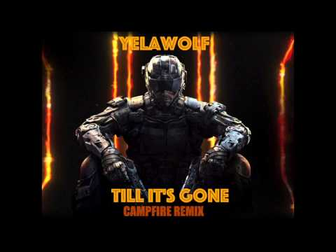 Yelawolf - Till It's Gone [CAMPFIRE REMIX] | Call Of Duty ||| Black Ops Multiplayer Trailer | HQ