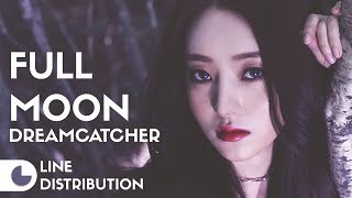 DREAMCATCHER - Full Moon | Line Distribution