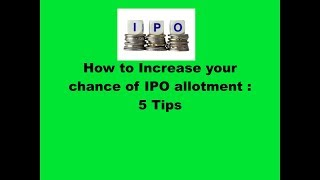How to increase your chance of IPO allotment: 5 Simple Tips