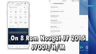 ROM NOUGAT 7.0  On 8 v2 para  Samsung J7 2015  (J700F/H/M)
