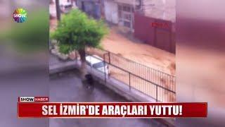 Sel İzmir'de araçları yuttu!