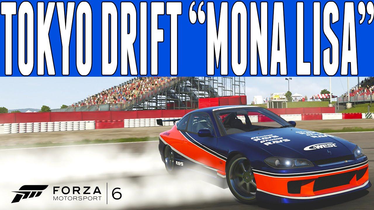Forza 6 Fast Furious Drift Build Tokyo Nissan Silvia S15 Mona Lisa