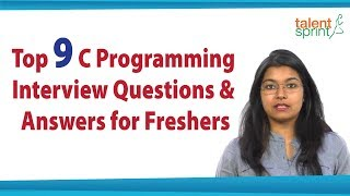 Top 9 C Programming Interview Questions & Answers for Freshers