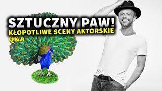 Sztuczny Paw, czyli kłopotliwe sceny aktorskie! Q&A #6