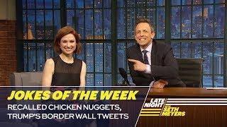 Seth's Favorite Jokes of the Week: Recalled Chicken Nuggets, Trump's Border Wall Tweets