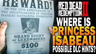 Where Is Princess Isabeau? Possible DLC Hints? Red Dead Redemption 2 Secrets