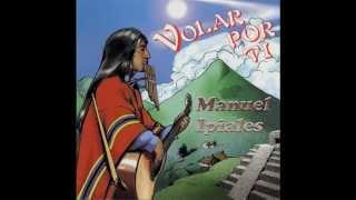 Manuel Ipiales - Volar por ti (Musica andina)