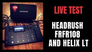 HeadRush FRFR108 And HELIX LT Live TEST