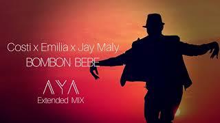 Costi x Emilia x Jay Maly  - Bombon Bebe (AYA Extended Mix)