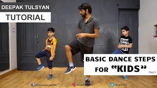 Online Dance Tutorial for KIDS | Deepak Tulsyan Dance Tutorial | Beginner Dance Steps | Part 5