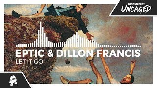 Eptic & Dillon Francis - Let It Go [Monstercat Release]