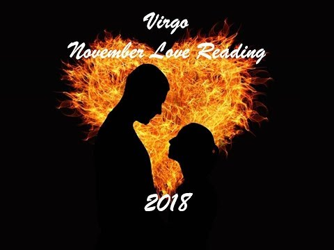 Virgo November Love Reading 2018 - TWINFLAME/SOULMATE AT LAST