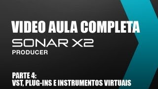 Video aula Sonar X2 - Parte 4 - VST e PLUGINS - www.audiologic.com.br