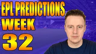 EPL Week 32 Premier League Score and Result Predictions 2017/18