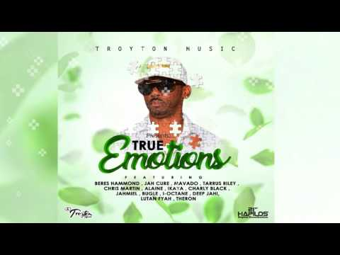 True Emotions Riddim Mix  🔊Beres Hammond,Jah Cure,Alaine,Mavado+more (Troyton Music) Mix By Djeasy