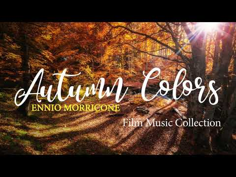 Ennio Morricone - Autumn Colors - Film Music Collection⎪High Quality Audio