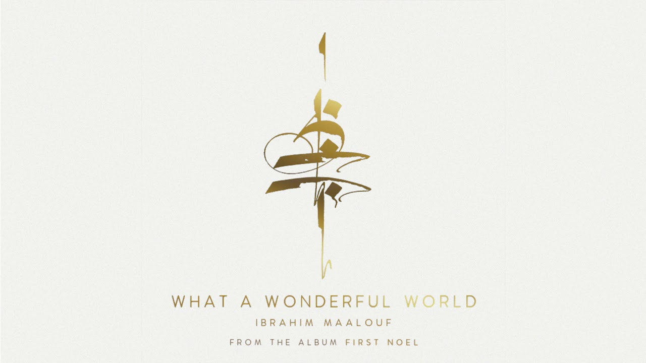 DOWNLOAD Ibrahim Maalouf – What a Wonderful World (Official Audio) Mp3 song