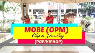 MOBE BY ENRIQUE GIL |OPM| POP/HIPHOP| DANCE FITNESS|KEEP ON DANZING