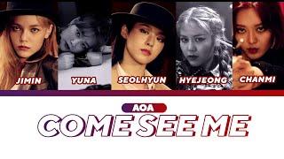 AOA (에이오에이) - Come See Me (날 보러 와요) Lyrics [Han/Rom/Eng]