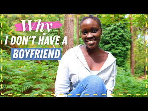 Why I Don't Have A Boyfriend [& have never had one]