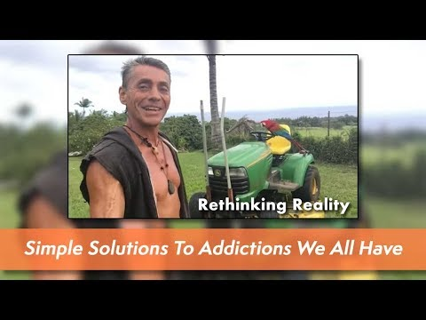 Rethinking Reality's: The Addiction 's We All  Have  -  Simple Solutions  Solved