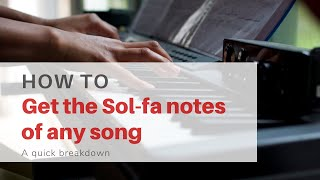 How to get the tonic sol-fa of any song