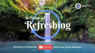 A Time of Refreshing Introduction   RCCG Christ Church Edmonton