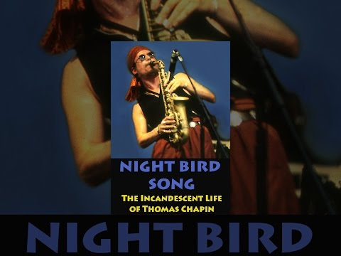 Night Bird Song: The Incandescent Life Of Thomas Chapin