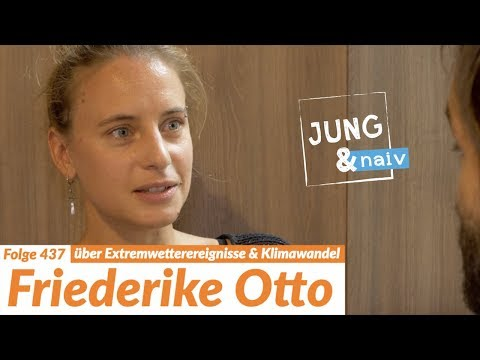 Klimaforscherin Fredi Otto über Extremwetterereignisse - Jung & Naiv: Folge 437