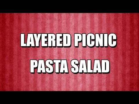 LAYERED PICNIC PASTA SALAD - MY3 FOODS - EASY TO LEARN