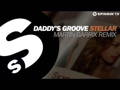 Daddy's Groove - Stellar (Martin Garrix Remix) (OUT NOW)