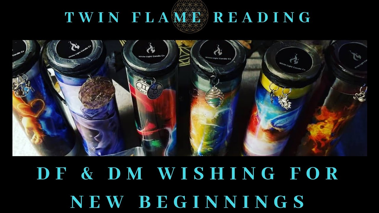 DF & DM WISHING FOR NEW BEGINNINGS Twin Flame Soul Mate Reading