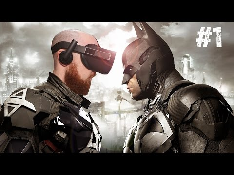 BE THE BAT!! Batman Arkham VR Oculus Rift & Oculus Touch Gameplay – Part 1 of 2