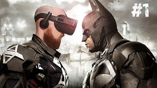 BE THE BAT!! Batman Arkham VR Oculus Rift & Oculus Touch Gameplay - Part 1 of 2