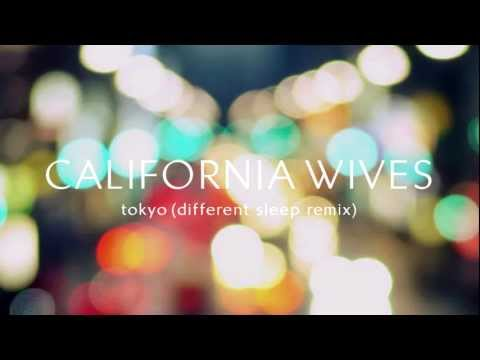 California Wives - Tokyo (different sleep remix)