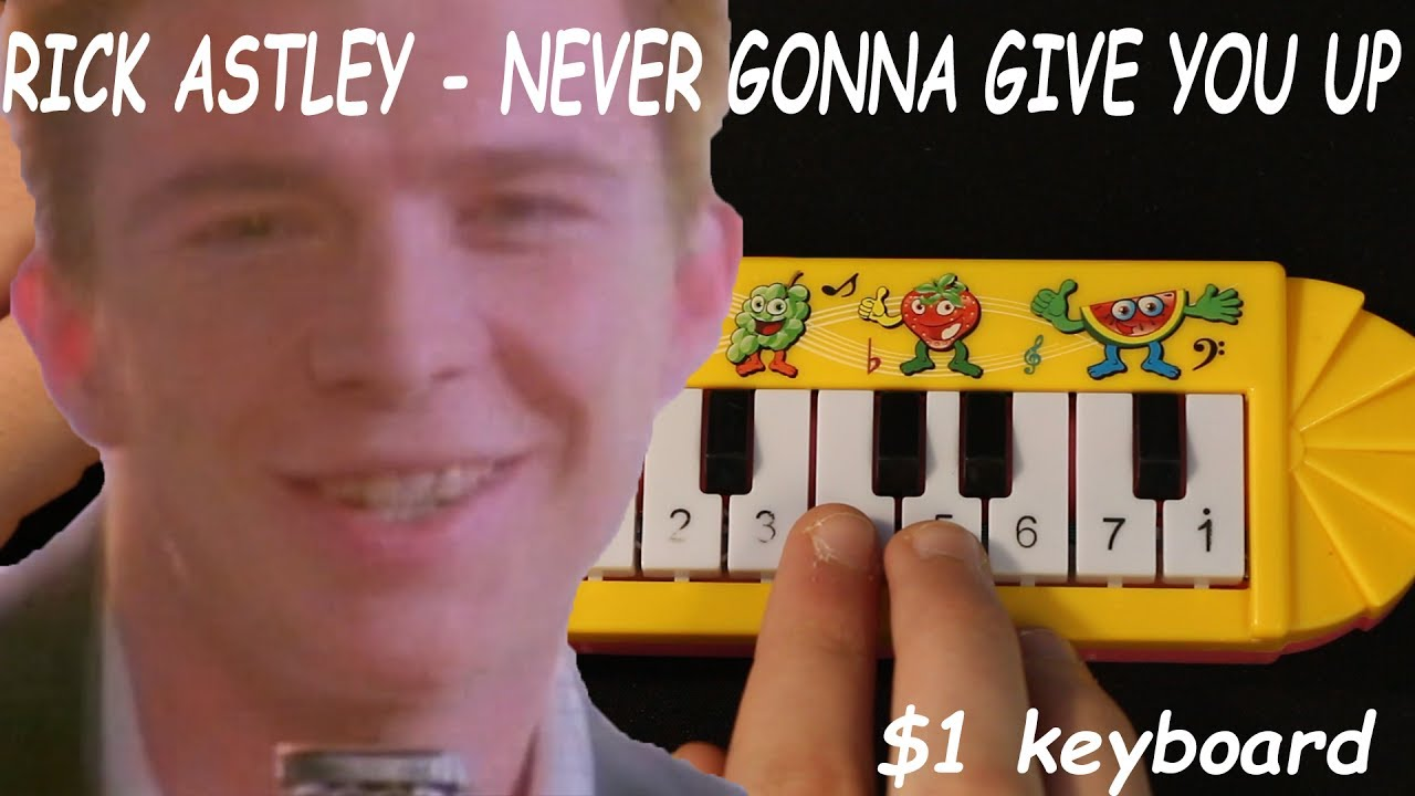 Rick Astley Never Gonna Give You Up But It S Played On A 1 Piano That I Found On Ebay Youtube